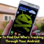 Find Out Who's Tracking You Through Your Android